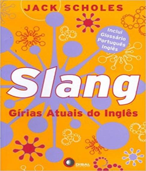 Slang - Girias Atuais Do Ingles