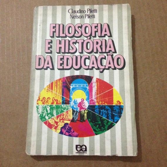Livro Filosofia E História Da Educação Claudino Piletti T2