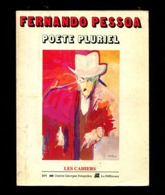 Fernando Pessoa Poete Pluriel - Com Frete Light - L.2190
