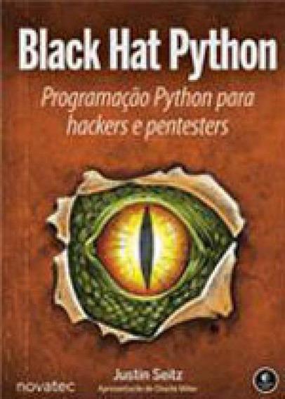 Black Hat Python - Programaçao Python Para Hackers E Pentes