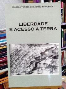 Liberdade E Acesso À Terra - Fazenda De Cantagalo - Paraí...