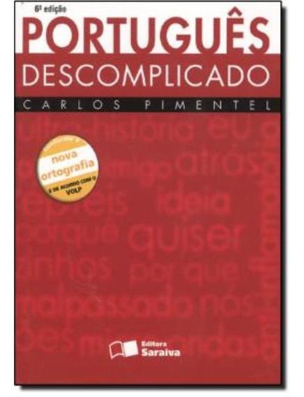 Portugues Descomplicado - 6ª Edicao