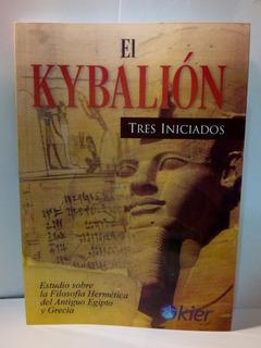 El Kybalion - Tres Iniciados - Filosofia Hermetica