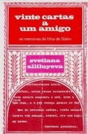 Vinte Cartas A Um Amigo - As Memorias Da Svetlana Alliluyev