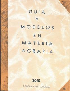 Libro De Derecho Guía Y Modelos En Materia Agraria 1 Tomo
