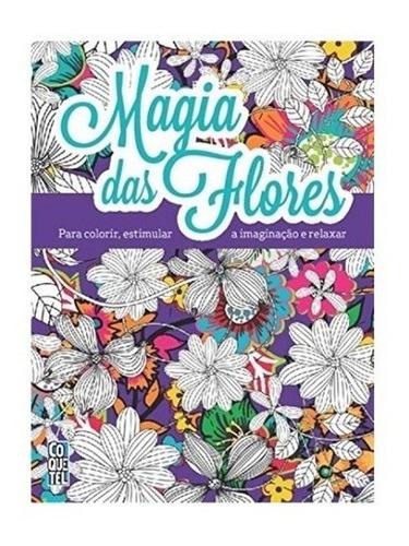 Imagem 1 de 3 de Livro Magia Das Flores - Livro Para Colorir