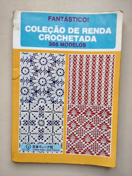 Livro Raro De Rendas Em Crochê Com 368 Modelos C133