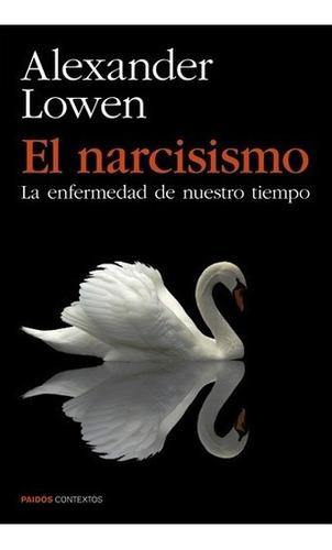 Imagen 1 de 2 de Libro - El Narcisismo - Lowen, Alexander