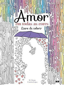 Amor Em Todas As Cores: Livro De Colorir