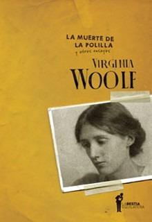 La Muerte De La Polilla, Virginia Woolf, Bestia Equilátera