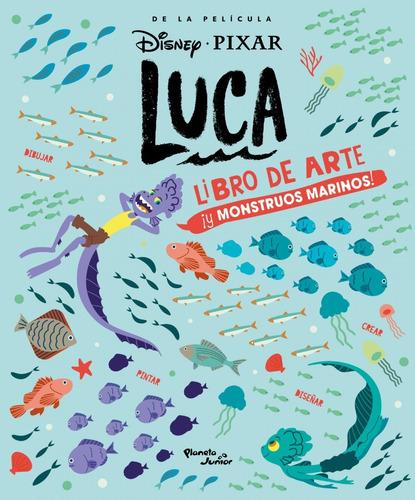 Imagen 1 de 2 de Libro Luca - Arte Y Monstruos Marinos - Disney