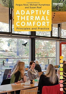 Adaptive Thermal Comfort: Principles And Practice : Fergus