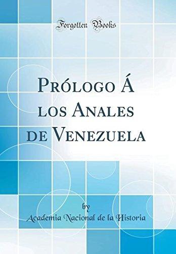 Libro Prologo A Los Anales De Venezuela Classic Reprin