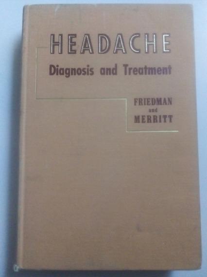 Libro Antiguo En Inglés 1959 Headache Dolor Cabeza Friedman