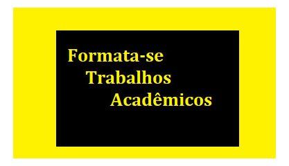 Imagem 1 de 1 de Formatação De Trabalhos Acadêmicos Conforme Normas Abnt