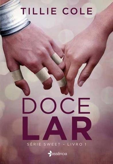 Livro - Doce Lar - Série Sweet - Livro 1 - Tillie Cole
