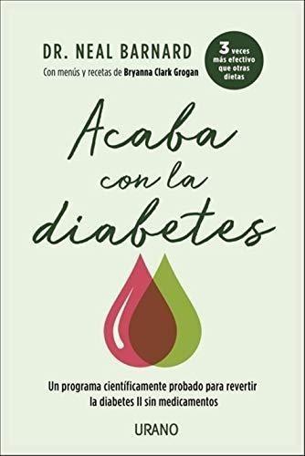 Acaba Con La Diabetes - Barnard Neal D.
