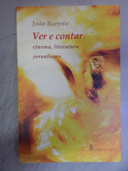 Ver E Contar - Cinema, Literatura E Jornalismo