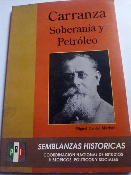 Libro Venustiano Carranza Soberanía Y Petróleo Biografía