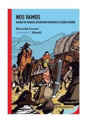 Nos Vamos Diario De Manuel Belgrano Durante El Éxodo Jujeño