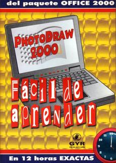 Photodraw 2000 Fácil De Aprender - Carlos Boqué / Gyr