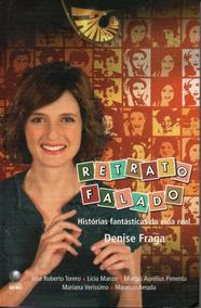 Retrato Falado Histórias Fantásticas Da Vida Real Denise Fra