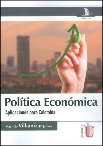 Política Económica. Aplicaciones Para Colombia