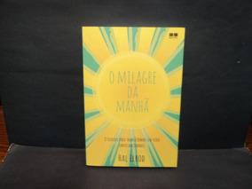 Livro: O Milagre Da Manhã ( Hal Elrod )