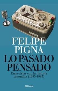 Lo Pasado Pensado - Felipe Isidro Pigna