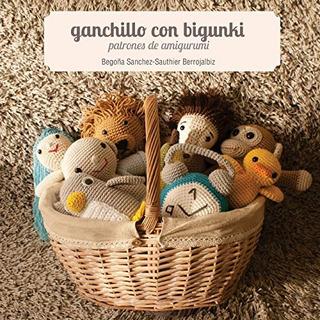Libro : Ganchillo Con Bigunki. Patrones De Amigurumi -...