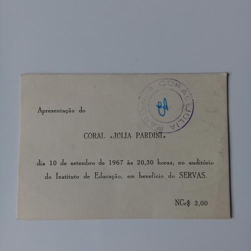 Antigo Ingresso Do Coral Júlia Pardini De 1967