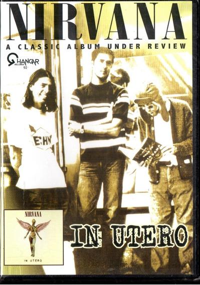 Nirvana In Utero Classic Album Review Dvd Los Chiquibum