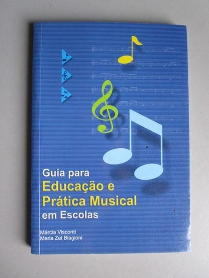 Guia Para Educação E Prática Musical Em Escolas -m. Visconti