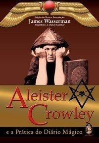 Aleister Crowley E A Pratica Do Diário Mágico