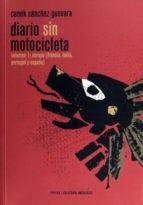 Diario Sin Motocicleta - Sanchez Guevara, Canek