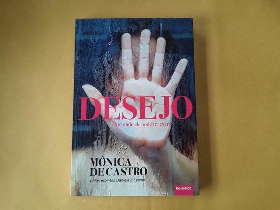 Livro Mônica De Castro - Desejo - Romance Espírita