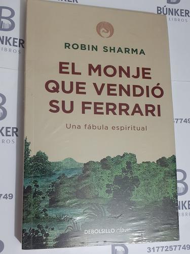 Libro El Monje Que Vendió Su Ferrari Robin Sharma Nuevo.