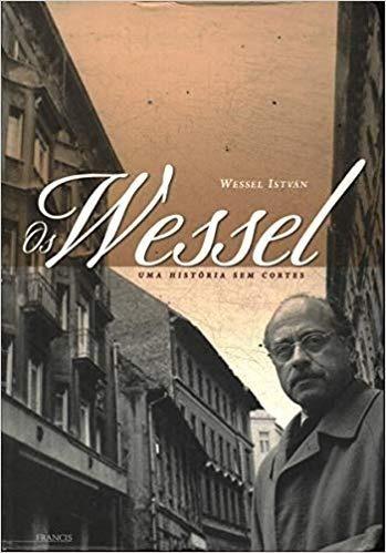 Livro Os Wessel: Uma História Sem Cortes Wessel (5267)