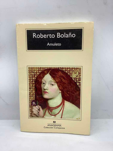 Roberto Bolaño - Amuleto - Anagrama - Novela - Latinoamerica