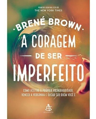 Livro - A Coragem De Ser Imperfeito Promoção Envio 10,00