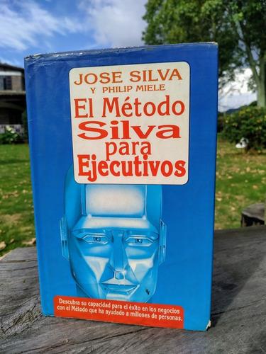 El Método Silva Para Ejecutivos. José Silva
