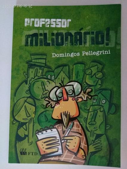 Livro Professor Milionário Domingos Pellegrini Edit Ftd 2009