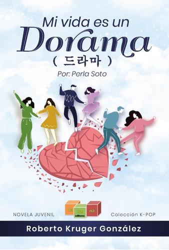 Imagen 1 de 2 de Mi Vida Es Un Dorama - Segunda Novela K-pop