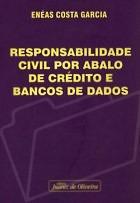 Responsabilidade Civil Por Abalo De Crédito E Dados