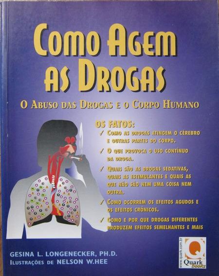 Como Agem As Drogas - Gesina L. Longenecker