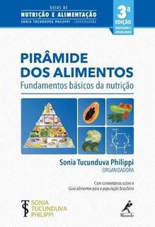 Pirâmide Dos Alimentos: Fundamentos Básicos Da Nutrição 2ªed