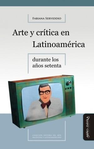 Imagen 1 de 2 de Arte Y Crítica En Latinoamérica Durante Los Años Setenta