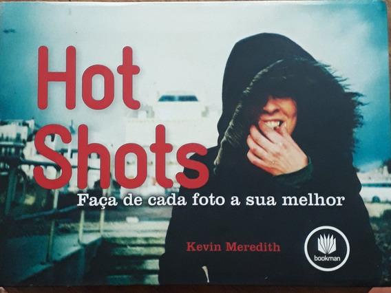 Hot Shots Faça De Cada Foto A Sua Melhor
