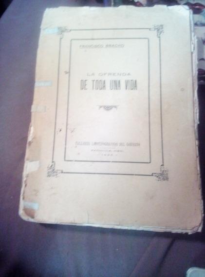 La Ofrenda De Toda Una Vida Francisco Bracho 1928