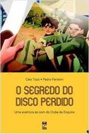 O Segredo Do Disco Perdido Caio Tozzi - Pedro